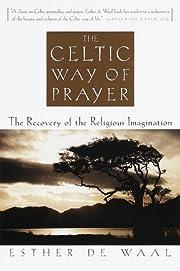 Celtic Way of Prayer af Esther De Waal