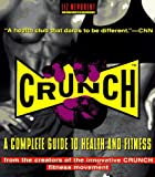 Crunch : a complete guide to health and fitness / Liz Neporent with John Egan ; photographs by Daniel Kron