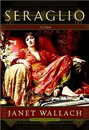 Seraglio: A Novel af Janet Wallach