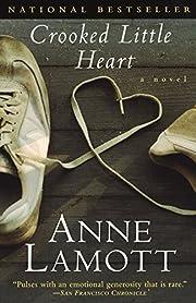 Crooked Little Heart: A Novel by Anne Lamott