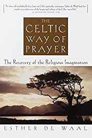 The Celtic Way of Prayer: The Recovery of…