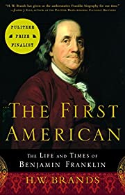 The First American: The Life and Times of…