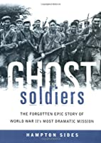 Ghost Soldiers: The Forgotten Epic Story of…