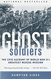 Ghost Soldiers: The Epic Account of World…