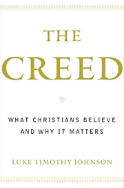 The Creed: What Christians Believe and Why…