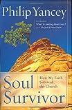 Soul survivor : how my faith survived the church / Philip Yancey