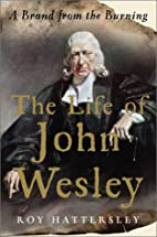 The Life of John Wesley: A Brand from the…