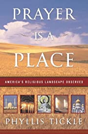 Prayer Is a Place: America's Religious…