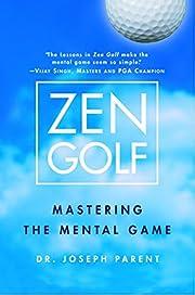Zen Golf: Mastering the Mental Game de Dr.…