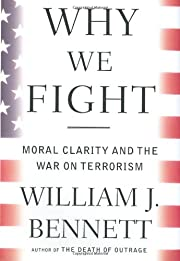 Why we fight : moral clarity and the War on…