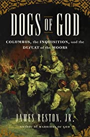 Dogs of God: Columbus, the Inquisition, and…