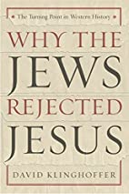 Why the Jews Rejected Jesus: The Turning…