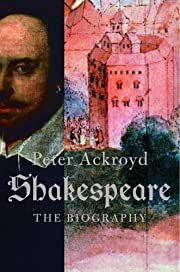 Shakespeare: The Biography de Peter Ackroyd