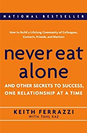 Never Eat Alone: and Other Secrets to…