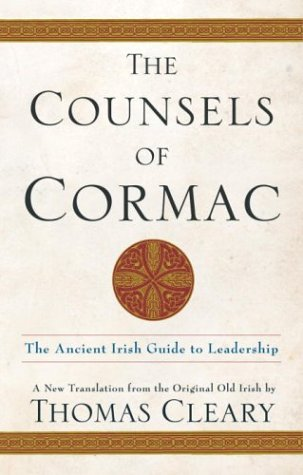 The Counsels of Cormac: An Ancient Irish Guide to Leadership