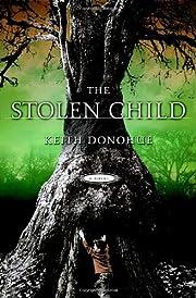 The Stolen Child: A Novel de Keith Donohue