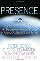 Presence: An Exploration of Profound Change…