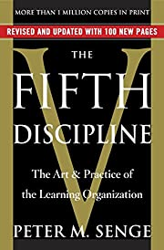 The fifth discipline : the art and practice…
