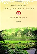 The Ginseng Hunter: A Novel by Jeff Talarigo