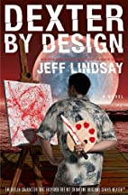Dexter by Design: A Novel by Jeff Lindsay