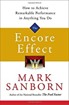 The Encore Effect: How to Achieve Remarkable…