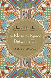 To Bless the Space Between Us: A Book of…