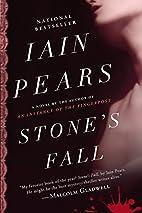 Stone's Fall: A Novel by Iain Pears