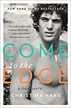 Come to the Edge: A Love Story by Christina…
