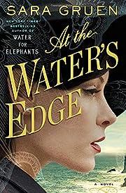At the Water's Edge: A Novel de Sara Gruen