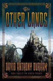 The Other Lands (Acacia, Book 2) de David…