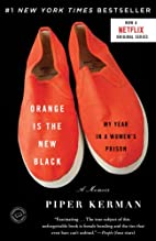 Orange Is the New Black: My Year in a…