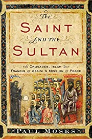 The Saint and the Sultan: The Crusades,…