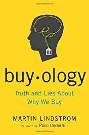 Buyology: Truth and Lies About Why We Buy…
