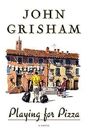 Playing For Pizza: A Novel por John Grisham