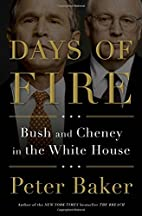 Days of Fire: Bush and Cheney in the White…