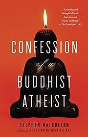 Confession of a Buddhist Atheist af Stephen…