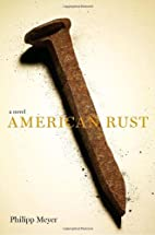 American Rust by Philipp Meyer