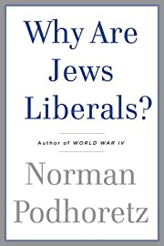 Why Are Jews Liberals? av Norman Podhoretz