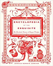 Encyclopedia of the Exquisite: An Anecdotal…