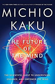 The Future of the Mind: The Scientific Quest…