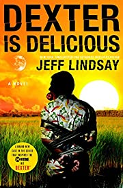 Dexter Is Delicious de Jeff Lindsay