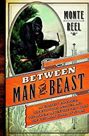 Between man and beast : a tale of…