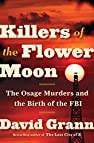 Image of the book Killers of the Flower Moon: The Osage Murders and the Birth of the FBI by the author