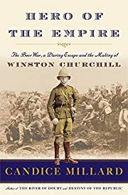 Hero of the Empire: The Boer War, a Daring…