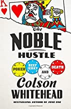 The Noble Hustle: Poker, Beef Jerky, and…