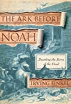 The Ark Before Noah: Decoding the Story of…