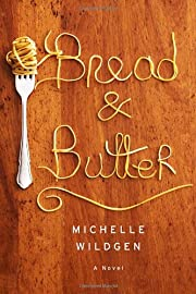 Bread and Butter de Michelle Wildgen