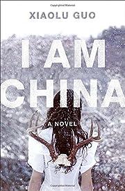 I Am China: A Novel av Xiaolu Guo