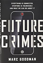 Future crimes : everything is connected,…