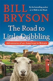 The Road to Little Dribbling: Adventures of…